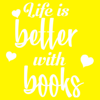 LIFE IS BETTER WITH BOOKS Design