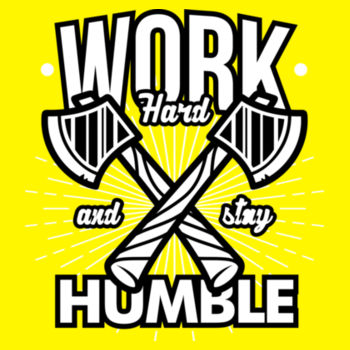 WORK HARD AND STAY HUMBLE Design