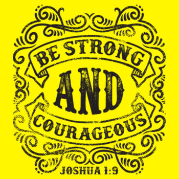 BE STRONG AND COURAGEOUS Design