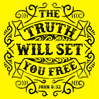 THE TRUTH WILL SET YOU FREE Design