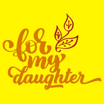 For my Daughter Design