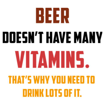 BEER DOESNT HAVE VITAMINS Design