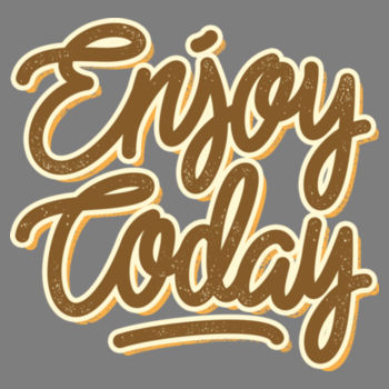 ENJOY TODAY Design