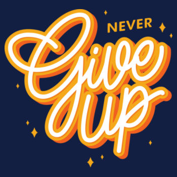 NEVER GIVE UP Design