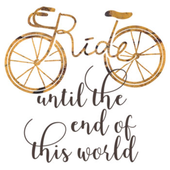 RIDE UNTIL END Design