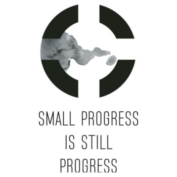 SMALL PROGRESS IS STILL PROGRESS Design