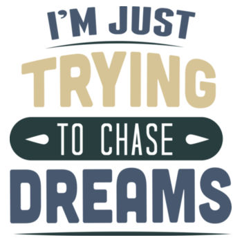 CHASING DREAMS Design