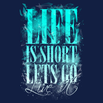 LIFE IS SHORT Design