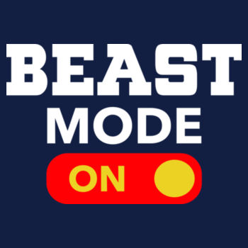 BEAST MODE ON Design