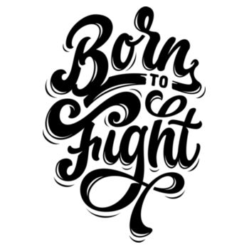 BORN TO FIGHT Design