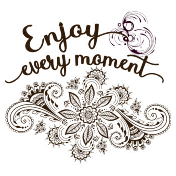 ENJOY EVERY MOMENT Design