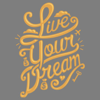 LIVE YOUR DREAM Design