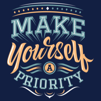 MAKE YOURSELF A PRIORITY Design