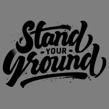 STAND YOUR GROUND Design