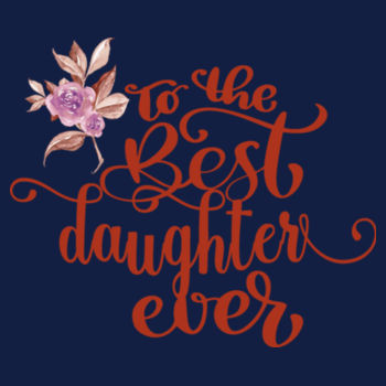 BEST DAUGHTER EVER Design