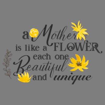 A MOTHER IS LIKE A FLOWER Design