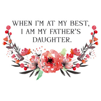 FATHER'S DAUGHTER AT MY BEST Design