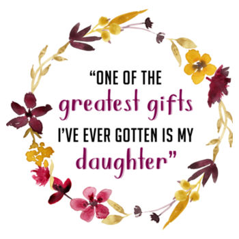 GREATEST GIFT DAUGHTER Design