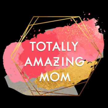 TOTALLY AMAZING MUM Design