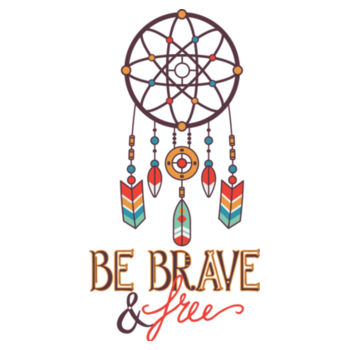 BE BRAVE AND FREE Design