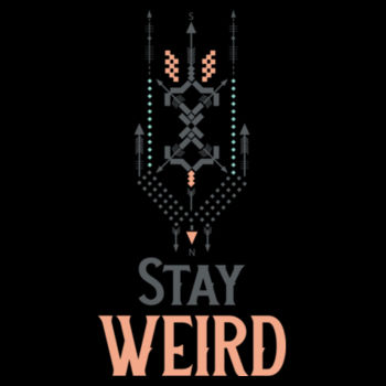 STAY WEIRD Design