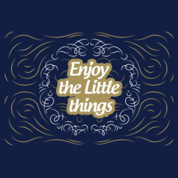 ENJOY LITTLE THINGS Design