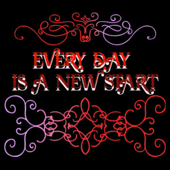 EVERYDAY IS A NEW START Design
