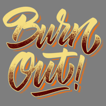 BURNOUT  Design