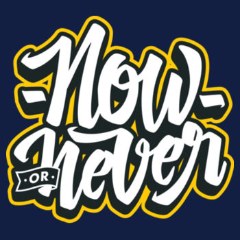 NOW OR NEVER Design