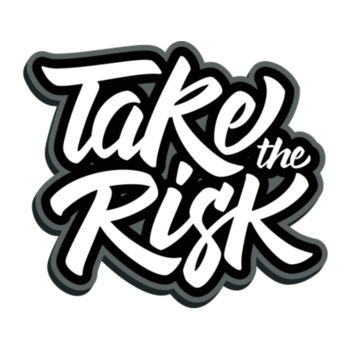 TAKE THE RISK Design