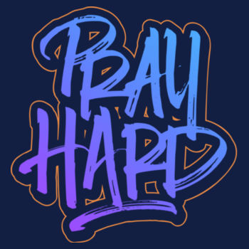 PRAY HARD Design