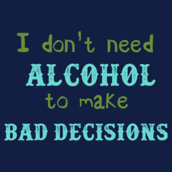 BAD DECISIONS Design