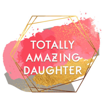 TOTALLY AMAZING DAUGHTER Design