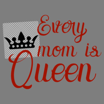 EVERY MOM IS QUEEN Design