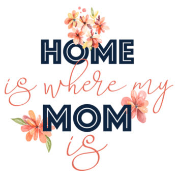 HOME IS WHERE MUM IS Design