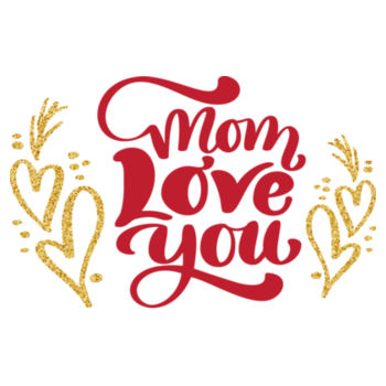 MOM LOVE YOU Design