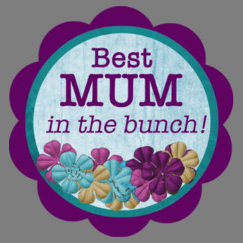 BEST MUM IN THE BUNCH Design