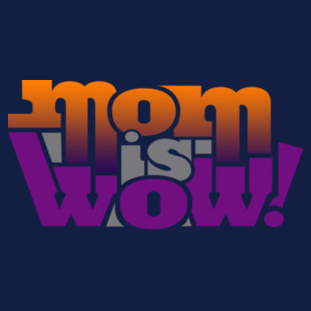 MOM IS WOW Design