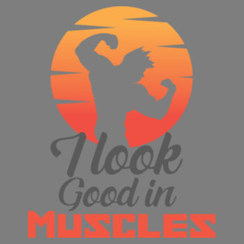 LOOK GOOD IN MUSCLES Design