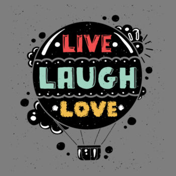 LIVE LAUGH LOVE Design