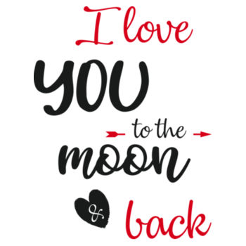 I LOVE YOU TO THE MOON AND BACK Design